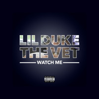 Lil Duke the Vet - Watch Me (Explicit)