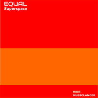 Equal - Superspace