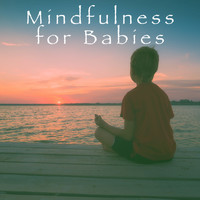 Sleep Baby Sleep, Bedtime Baby and Smart Baby Lullaby - Mindfulness for Babies