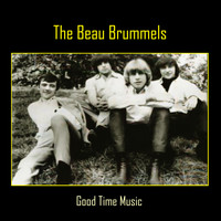 The Beau Brummels - Good Time Music