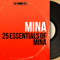 Mina - 25 Essentials of Mina (Mono Version)
