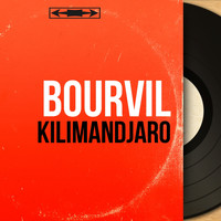 Bourvil - Kilimandjaro (Mono Version)