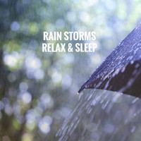 Rain Sounds, White Noise Therapy and Sleep Sounds of Nature - Rain Storms Relax & Sleep