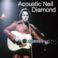 Neil Diamond - Acoustic Neil Diamond