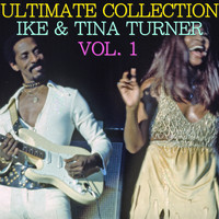 Ike & Tina Turner - Ultimate Collection: Ike & Tina Turner Vol. 1