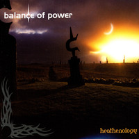 Balance Of Power - Archives Of Power /  Heathenology (Live 2004)