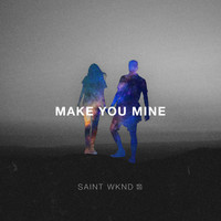 SAINT WKND feat. Boy Matthews - Make You Mine