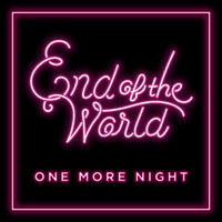 End Of The World - One More Night