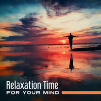 Chakra's Dream - Relaxation Time for Your Mind – Reiki Music, Training Yoga, Harmony & Calmness, Tibetan Sounds, Peaceful Music to Rest, Meditation Music