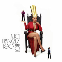 Alice Francis - Too Damn Hot