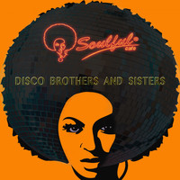 Soulful-Cafe - Disco Brothers & Sisters