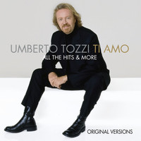 Umberto Tozzi - Ti Amo - All The Hits & More