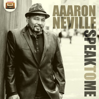Aaron Neville - Speak to Me