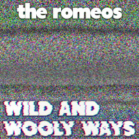 The Romeos - Wild and Wooly Ways