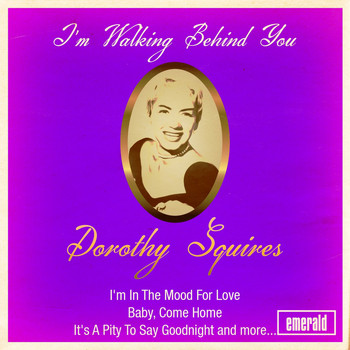 Dorothy Squires - I'm Walking Behind You