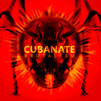 Cubanate - Brutalism (2017 Remaster [Explicit])
