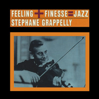 Stephane Grappelli - Feeling + Finesse: Jazz (Bonus Track Version)