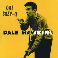 Dale Hawkins - Oh! Suzy-Q. The Definitive & Remastered Edition (Bonus Track Version)