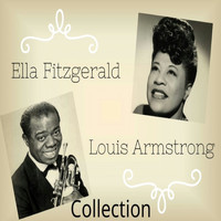Ella Fitzgerald & Louis Armstrong - Ella Fitzgerald & Louis Armstrong Collection