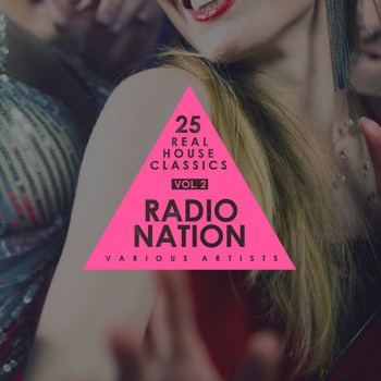 Various Artists - Radio Nation, Vol. 2 (25 Real House Classics)