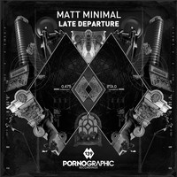 Matt Minimal - Late Departure