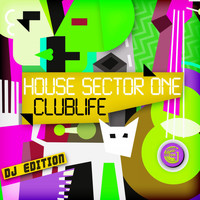 House Sector One - Clublife (DJ Edition)