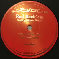 Red Rack'em - Nothing Without You EP