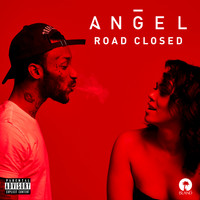 Angel - Road Closed (Explicit)