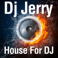DJ Jerry - House for DJ
