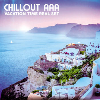 Various Artists - Chillout AAA (Vacation Time Real Set)