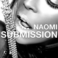 Naomi - Submission