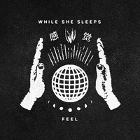 While She Sleeps - Feel (Explicit)