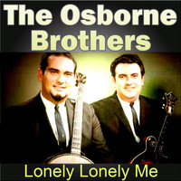 The Osborne Brothers - Lonely Lonely Me