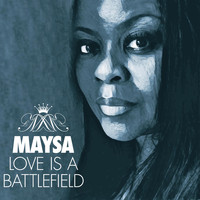 Maysa - Love Is A Battlefield