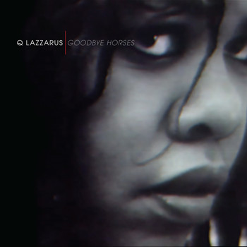 Q Lazzarus - Goodbye Horses