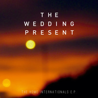 The Wedding Present - The home internationals