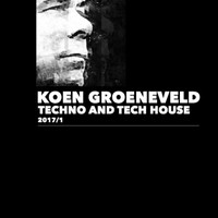 Koen Groeneveld - Techno and Tech House 2017/1