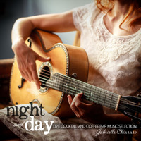 Gabrielle Chiararo - Night and Day: Live Cocktail and Coffee Bar Music Selection