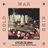 Cold War Kids - Love On The Brain (Los Feliz Blvd [Explicit])