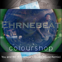 Colourshop - You and Me (Ehrnebeat's Dusty House Remix)