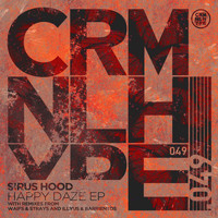 Sirus Hood - Happy Daze EP