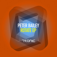 Peter Bailey - Rotate EP