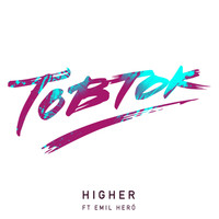 Tobtok - Higher (Remixes)