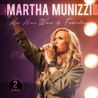Martha Munizzi - He Has Won / Fearless