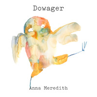 Anna Meredith - Dowager (Radio Edit)