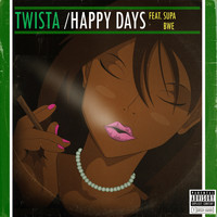 Twista - Happy Days (feat. Supa Bwe) (Explicit)