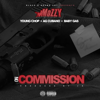 Mozzy - On Commission (feat. Young Chop, AG Cubano & Baby Gas) (Explicit)