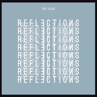 The Clegg - Reflections