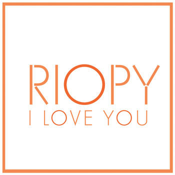 RIOPY - I Love You