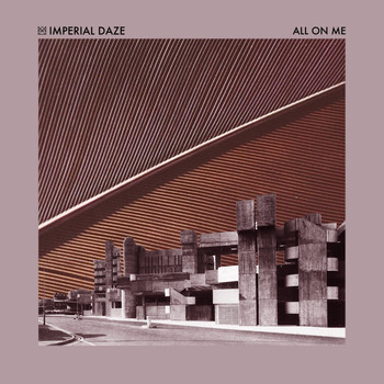Imperial Daze - All On Me